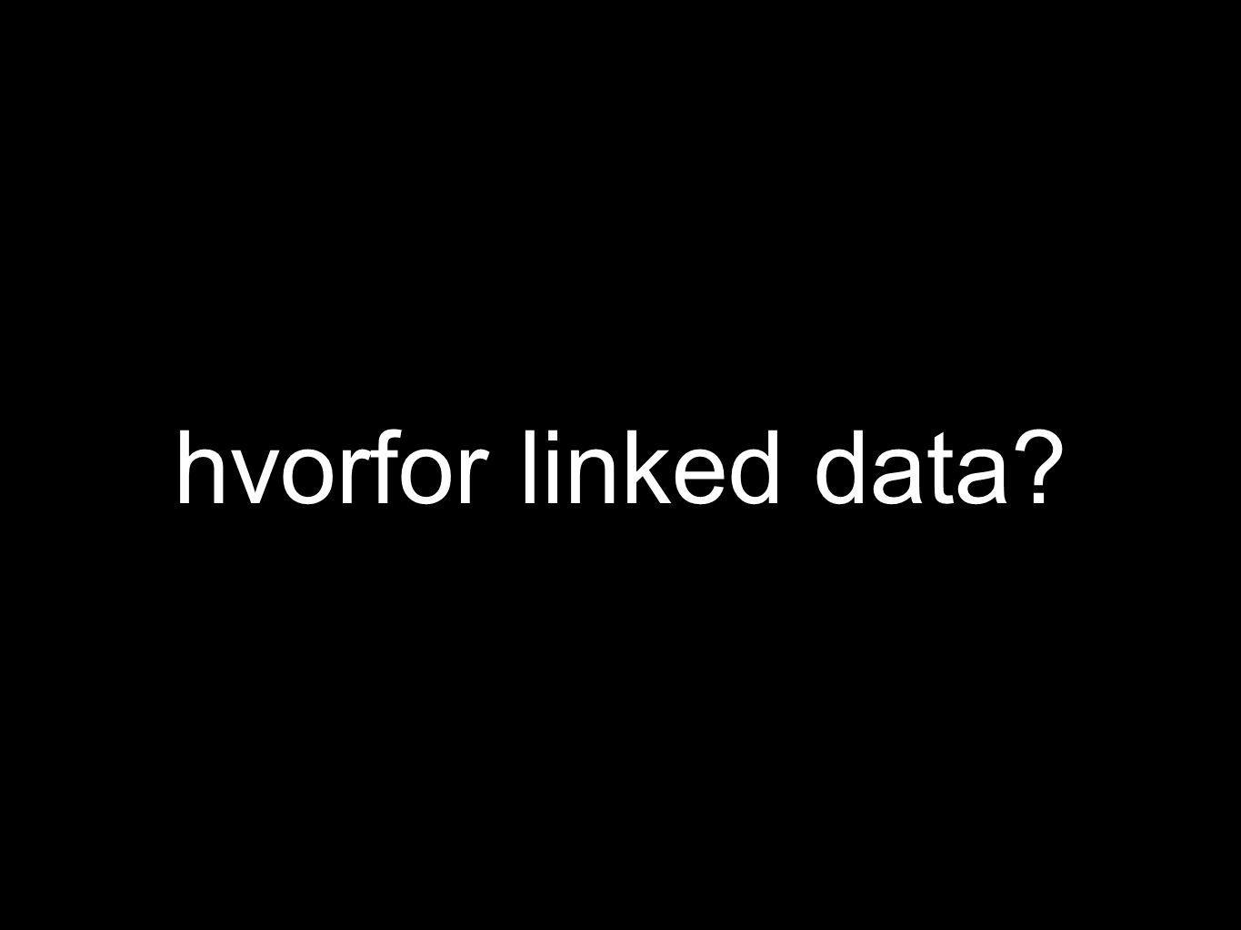 hvorfor linked data
