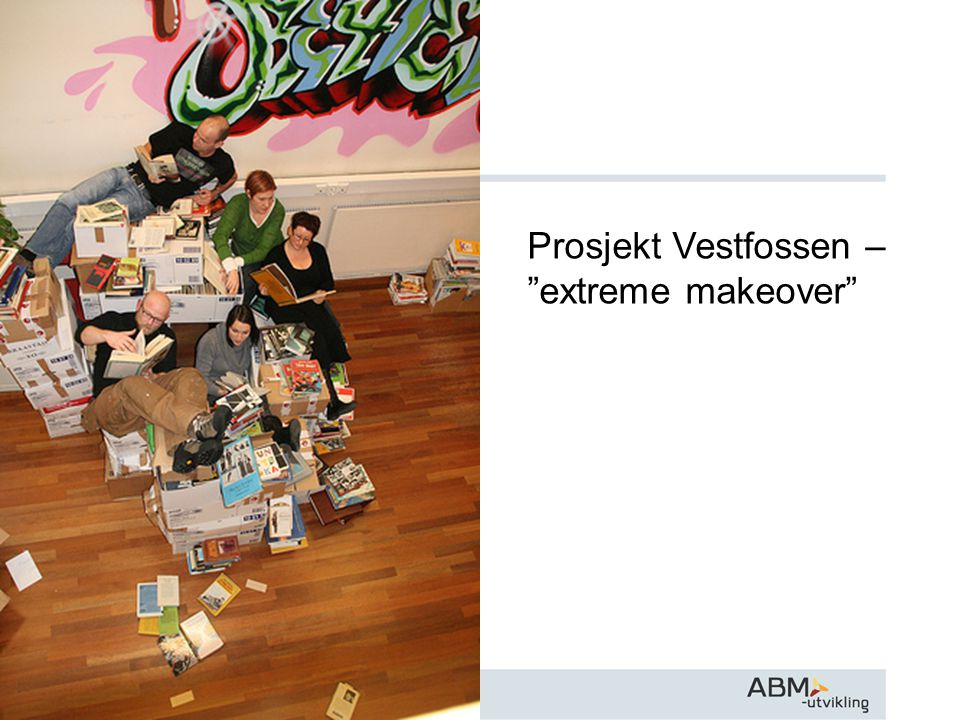 Prosjekt Vestfossen – extreme makeover