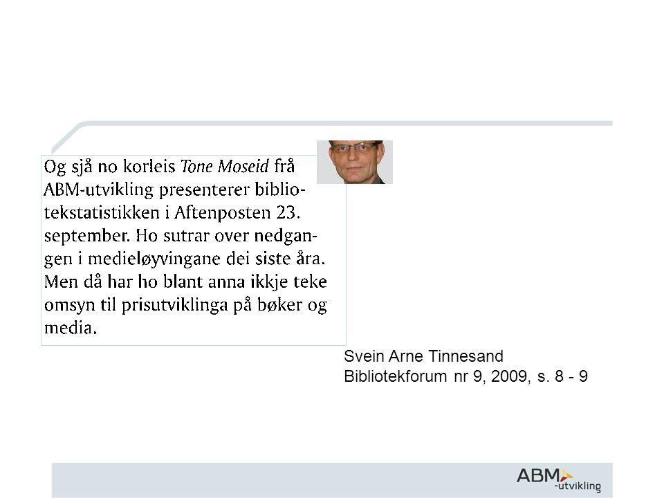 Svein Arne Tinnesand Bibliotekforum nr 9, 2009, s. 8 - 9