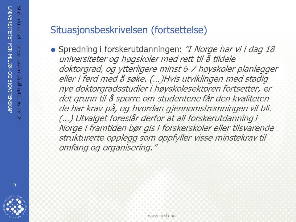 UNIVERSITETET FOR MILJØ- OG BIOVITENSKAP www.umb.no Stjernøutvalget – presentasjon på allmøtet 26.03.08 5 Situasjonsbeskrivelsen (fortsettelse)  Spre