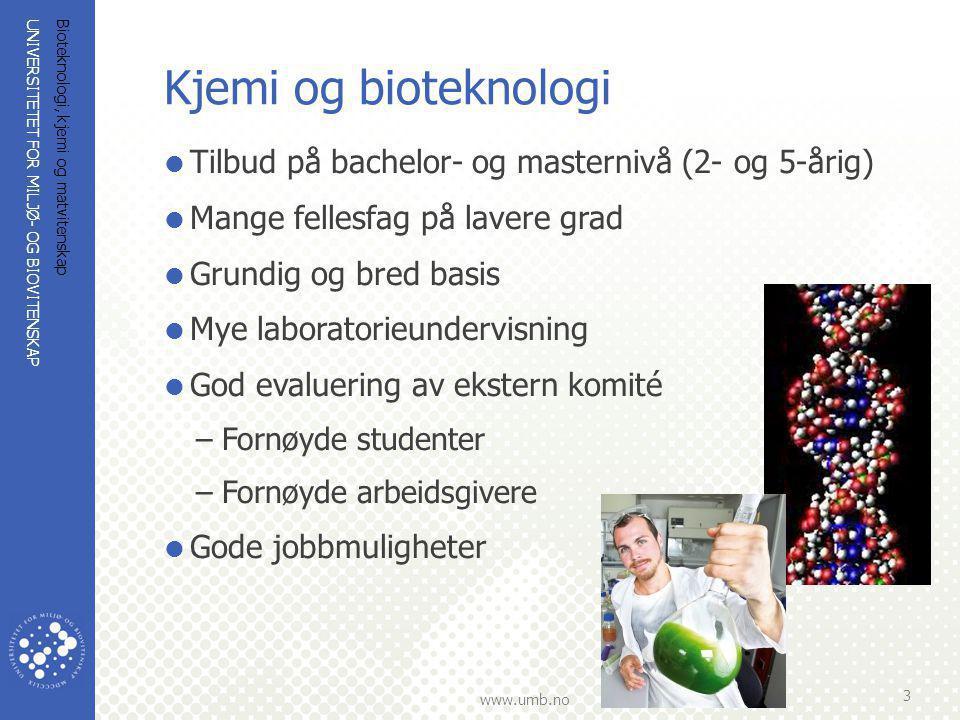 UNIVERSITETET FOR MILJØ- OG BIOVITENSKAP www.umb.no Bioteknologi, kjemi og matvitenskap 3 Kjemi og bioteknologi  Tilbud på bachelor- og masternivå (2