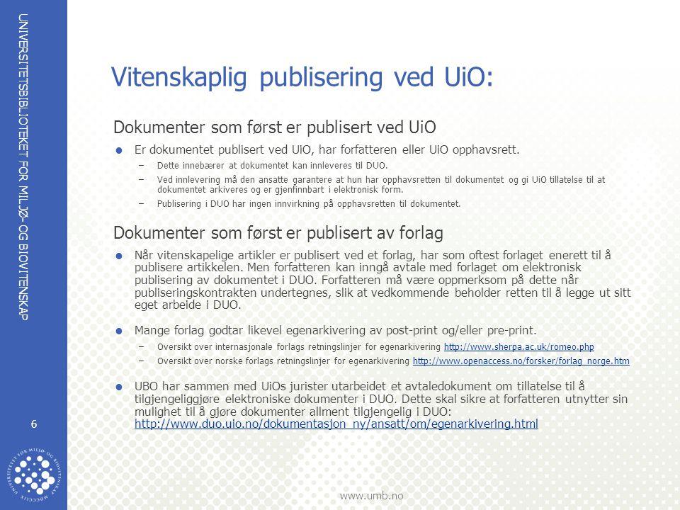 UNIVERSITETSBIBLIOTEKET FOR MILJØ- OG BIOVITENSKAP www.umb.no 7 3) Egenarkivering og publisering i moderinstitusjonens elektroniske arkiv Hva skjer i Norge – Hva skjer ved UMB.