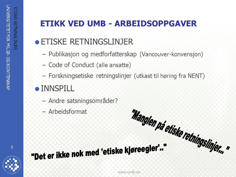 UNIVERSITETET FOR MILJØ- OG BIOVITENSKAP www.umb.no ETISKE RETNINGLINJER 24 Takk.