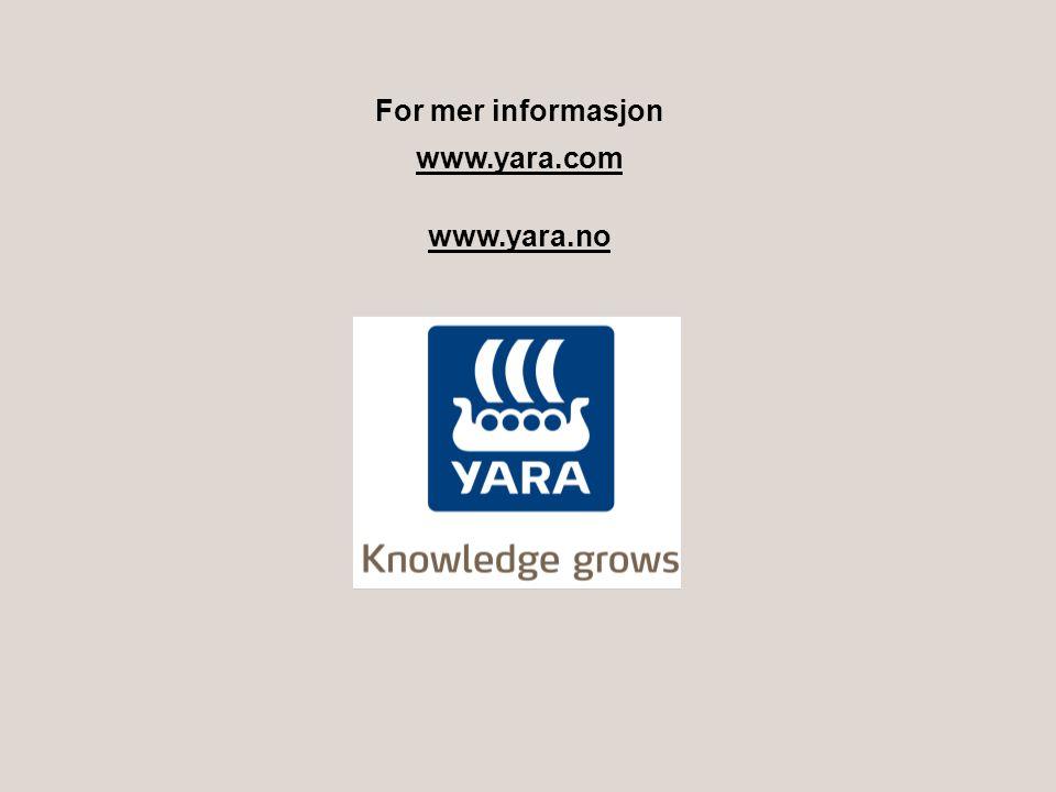 For mer informasjon www.yara.com www.yara.no