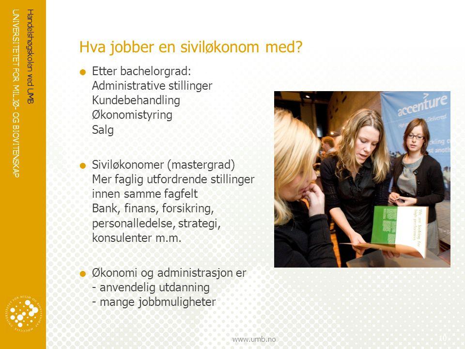 UNIVERSITETET FOR MILJØ- OG BIOVITENSKAP www.umb.no Hva jobber en siviløkonom med.