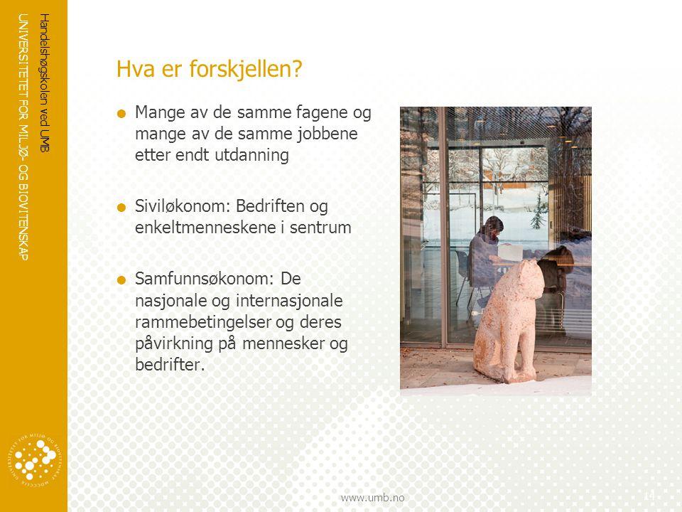 UNIVERSITETET FOR MILJØ- OG BIOVITENSKAP www.umb.no Hva er forskjellen.
