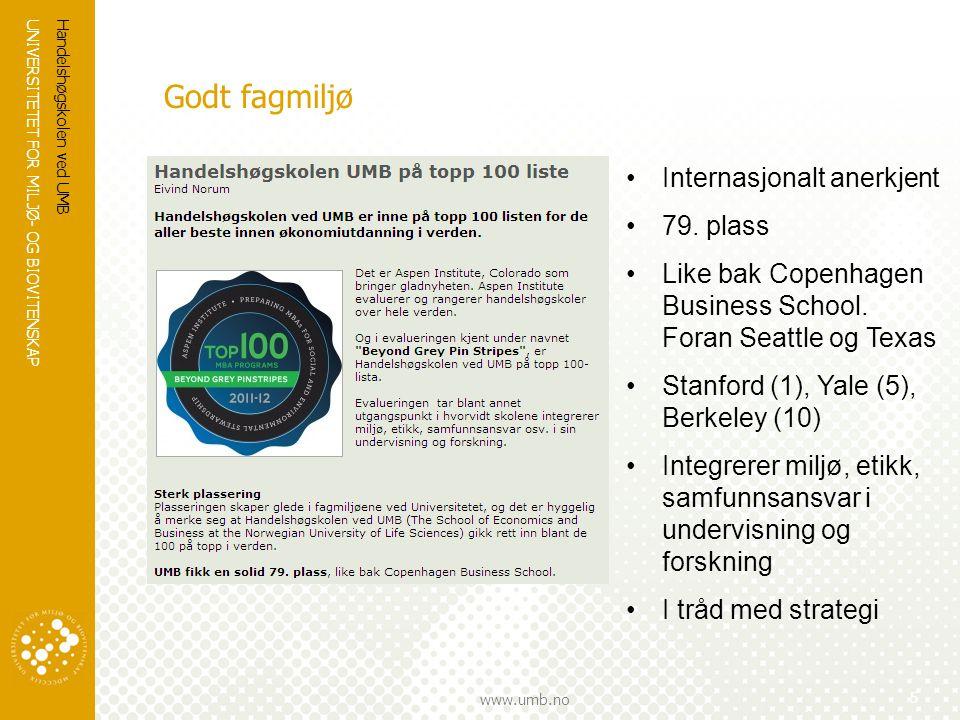 UNIVERSITETET FOR MILJØ- OG BIOVITENSKAP www.umb.no Godt fagmiljø Handelshøgskolen ved UMB 5 Internasjonalt anerkjent 79.