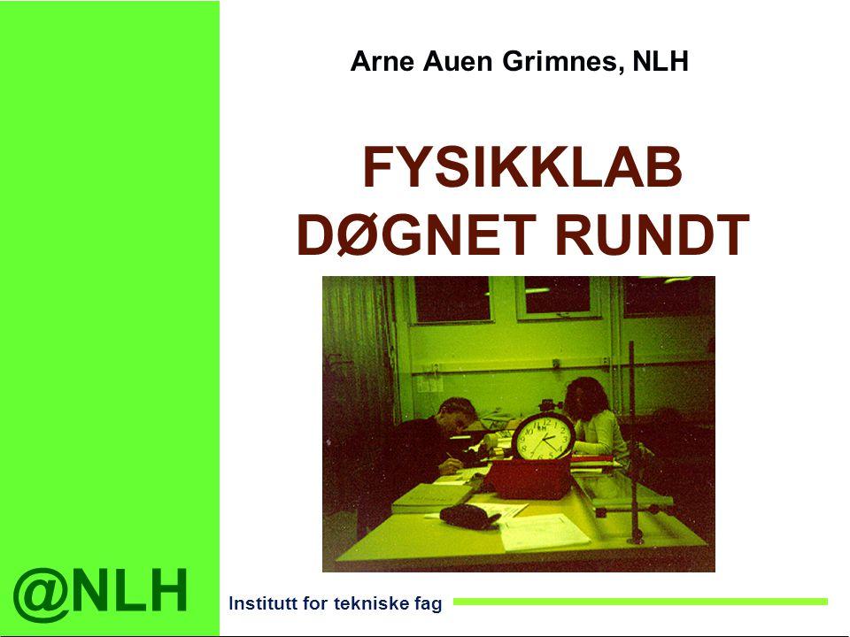 @NLH Institutt for tekniske fag NORGES LANDBRUK S HØGSKOLE cand.