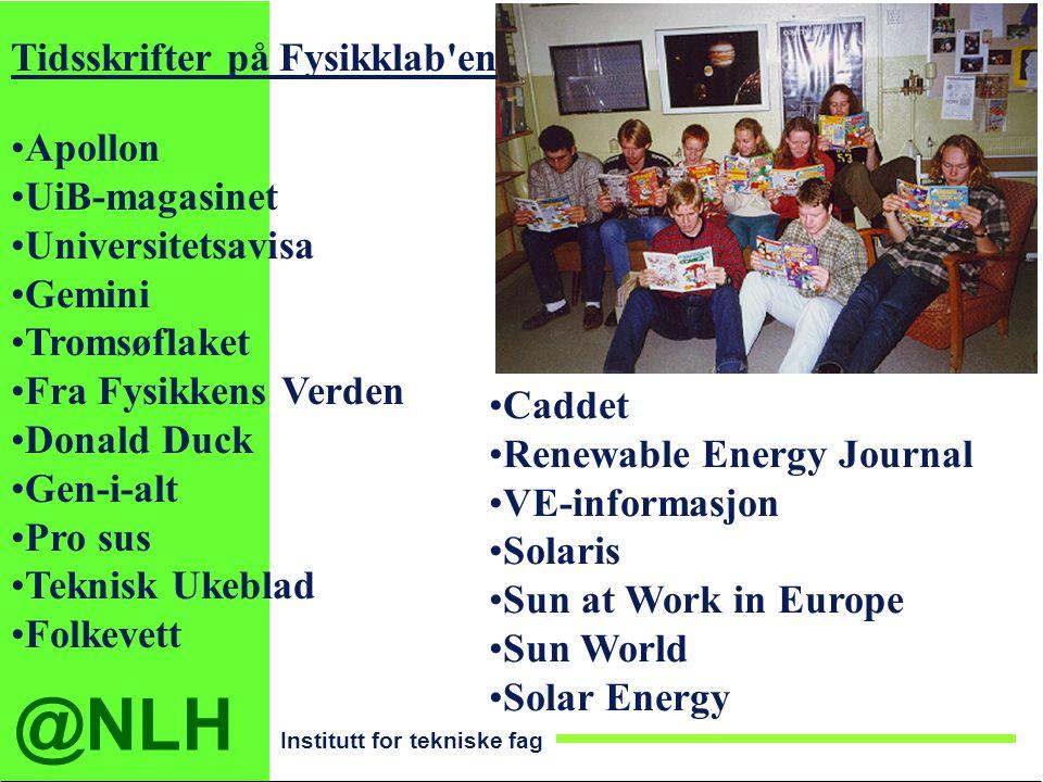 @NLH Institutt for tekniske fag Tidsskrifter på Fysikklab'en Apollon UiB-magasinet Universitetsavisa Gemini Tromsøflaket Fra Fysikkens Verden Donald D