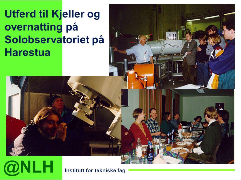 @NLH Institutt for tekniske fag Utferd til Kjeller og overnatting på Solobservatoriet på Harestua