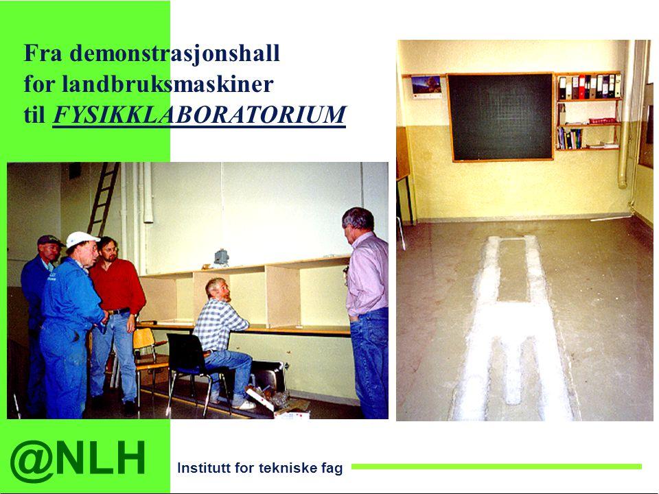 @NLH Institutt for tekniske fag Fysikkundervisningslaboratorium II Areal 100m 2.
