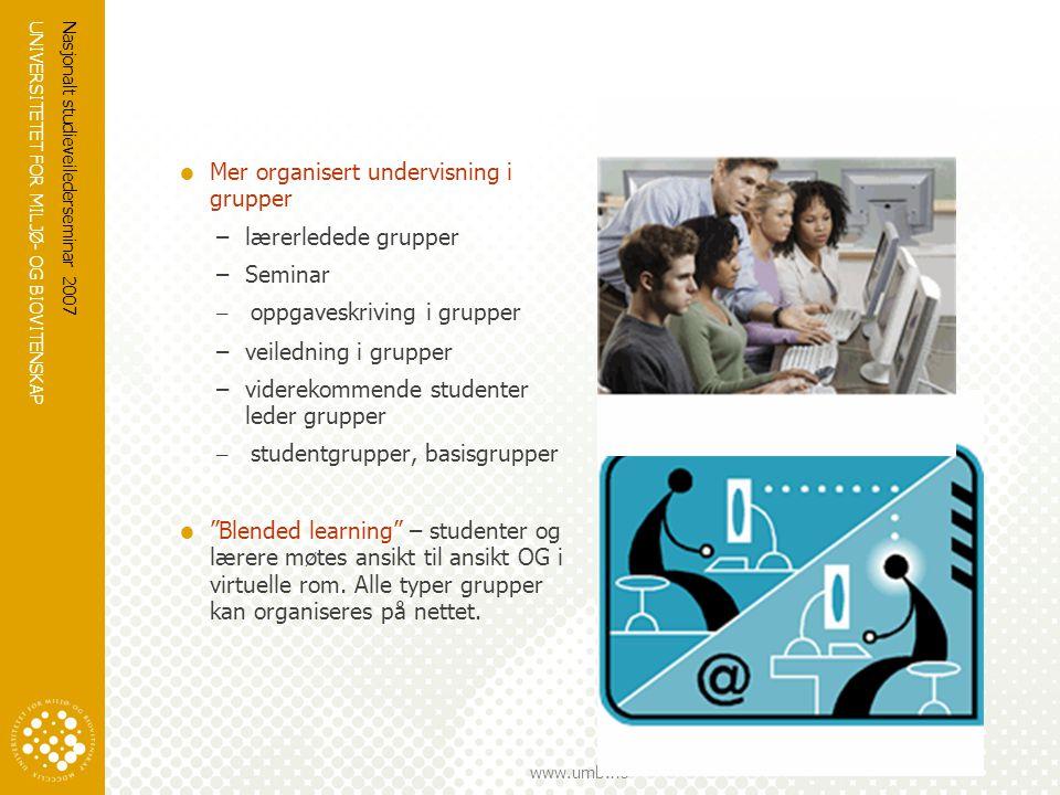 UNIVERSITETET FOR MILJØ- OG BIOVITENSKAP www.umb.no Nasjonalt studieveilederseminar 2007  Mer organisert undervisning i grupper –lærerledede grupper