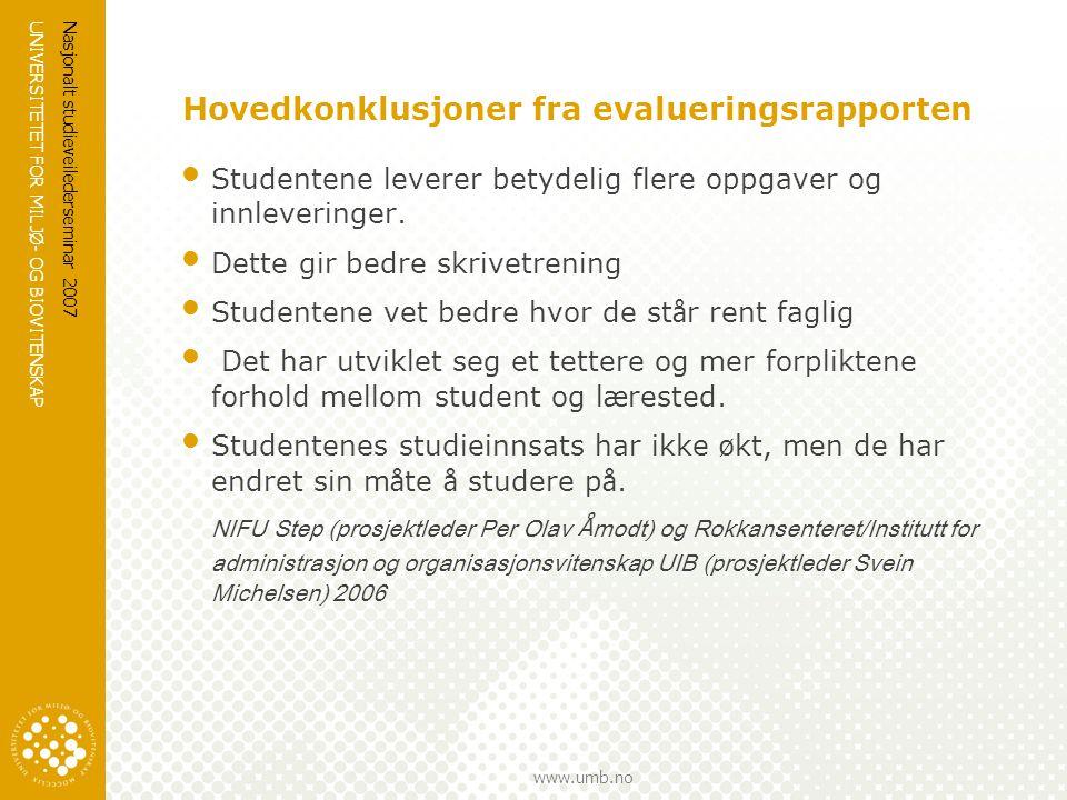 UNIVERSITETET FOR MILJØ- OG BIOVITENSKAP www.umb.no Nasjonalt studieveilederseminar 2007 Hovedkonklusjoner fra evalueringsrapporten Studentene levere