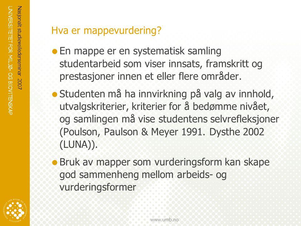 UNIVERSITETET FOR MILJØ- OG BIOVITENSKAP www.umb.no Nasjonalt studieveilederseminar 2007 Hva er mappevurdering?  En mappe er en systematisk samling s