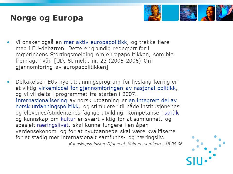 Norge og Europa Vi ønsker også en mer aktiv europapolitikk, og trekke flere med i EU-debatten.