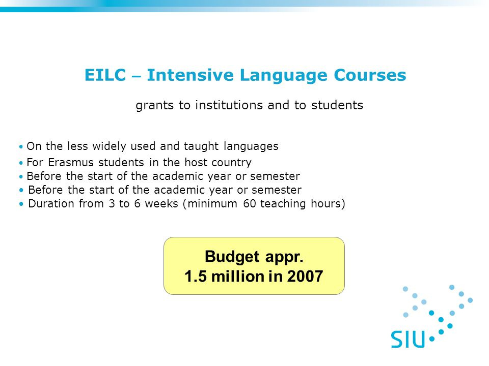 EILC – Intensive Language Courses grants to institutions and to students Budget appr.
