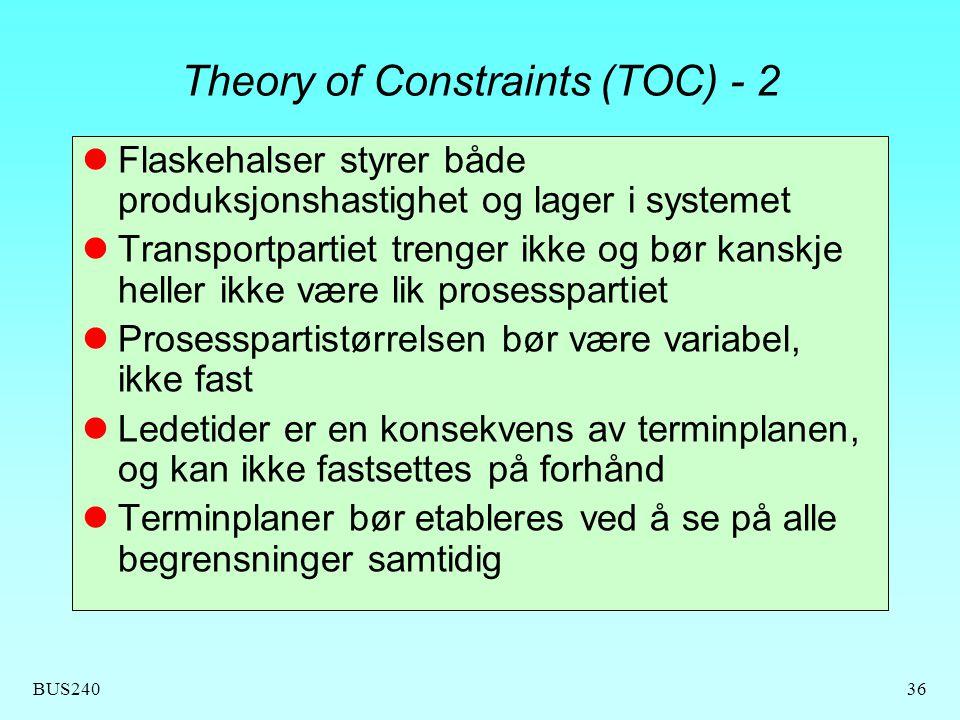 BUS24036 Theory of Constraints (TOC) - 2 Flaskehalser styrer både produksjonshastighet og lager i systemet Transportpartiet trenger ikke og bør kanskj