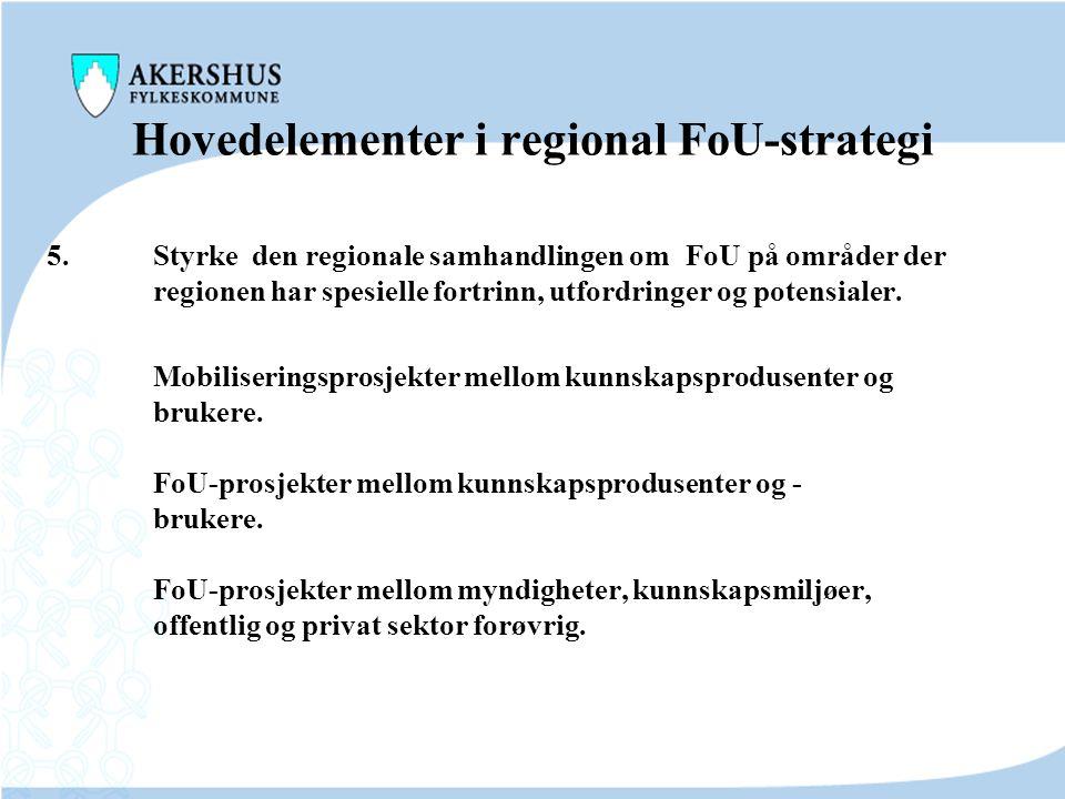 Hovedelementer i regional FoU-strategi 2. Styrke forskningsbasert innovasjon og nyetableringer fra kunnskapsmiljøene på områder med særskilte potensi