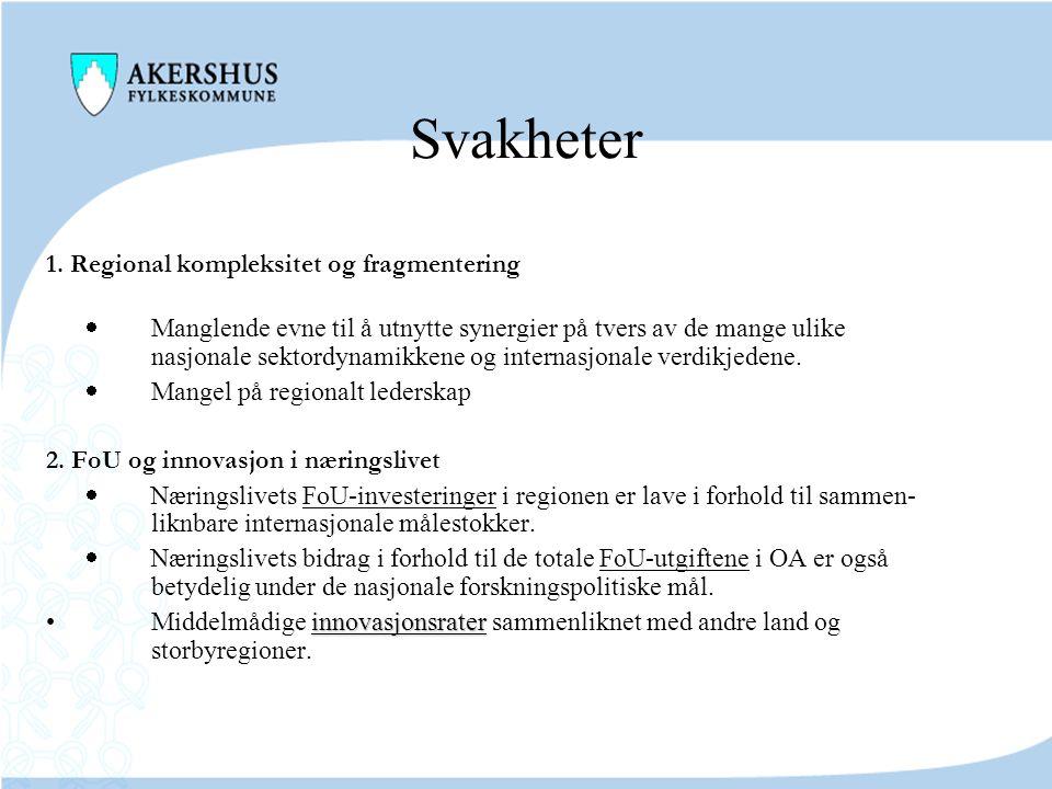 Fortrinn og styrker 7. Økt regional samhandling for innovasjon og utvikling  Regionalt innovasjonsprogram  Oslo Teknopol  Virkemidler for regional