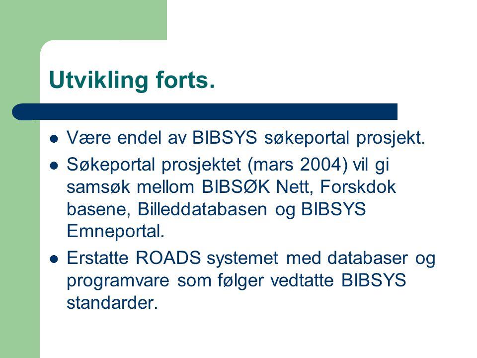 Utvikling forts. Være endel av BIBSYS søkeportal prosjekt.
