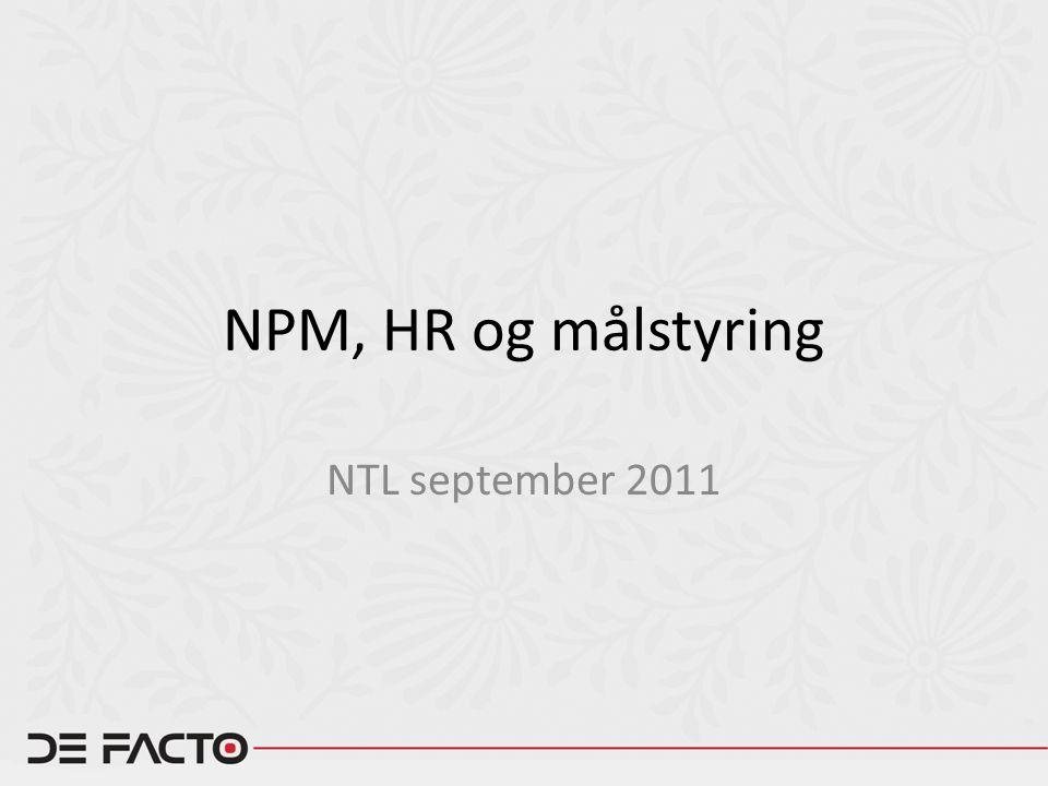 HR-Norge Det har vært lite tradisjon og lav toleranse for måling av prestasjoner og resultater, særlig på individnivå i offentlig sektor Det er imidlertid slående i hvilken grad alle tre gruppene har ambisjoner om å øke en performance management - orientert ledelesepraksis .