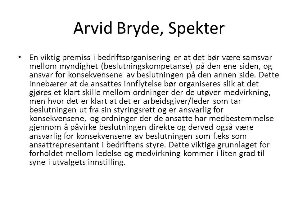 Arvid Bryde, Spekter En viktig premiss i bedriftsorganisering er at det bør være samsvar mellom myndighet (beslutningskompetanse) på den ene siden, og