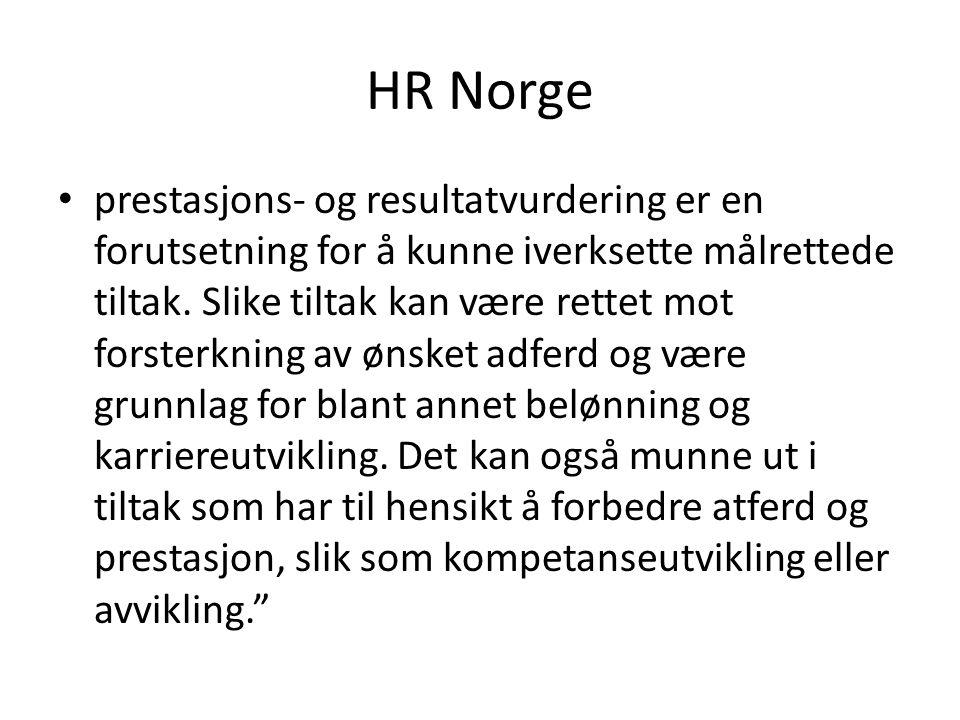 HR Norge prestasjons- og resultatvurdering er en forutsetning for å kunne iverksette målrettede tiltak. Slike tiltak kan være rettet mot forsterkning