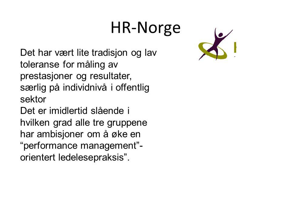 HR-Norge Det har vært lite tradisjon og lav toleranse for måling av prestasjoner og resultater, særlig på individnivå i offentlig sektor Det er imidle