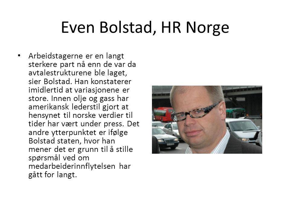 Even Bolstad, HR Norge Arbeidstagerne er en langt sterkere part nå enn de var da avtalestrukturene ble laget, sier Bolstad. Han konstaterer imidlertid