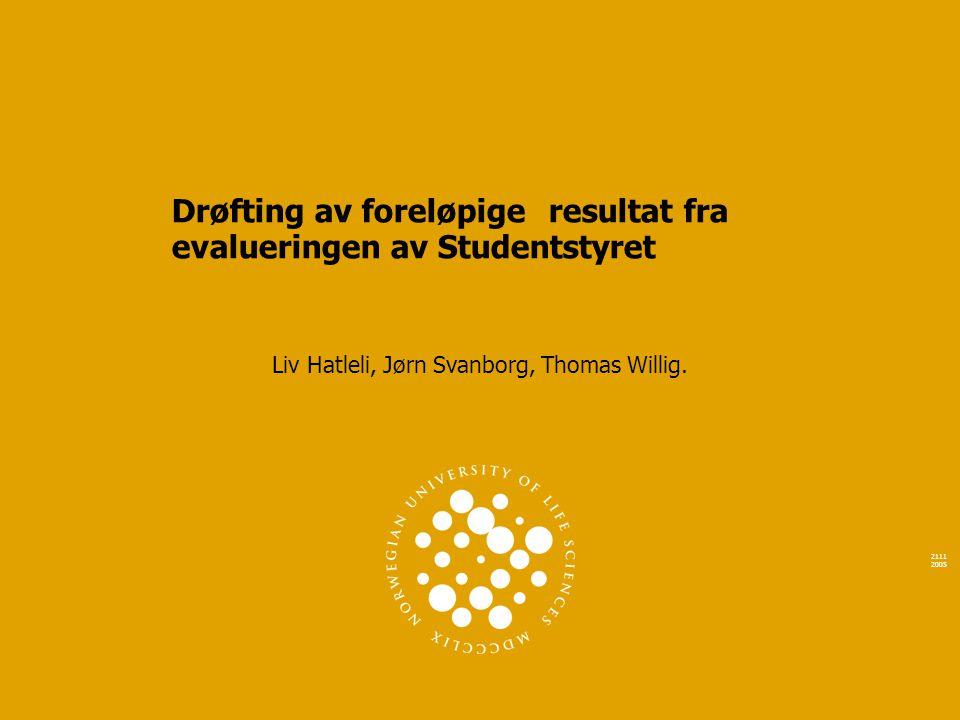 2111 2005 Drøfting av foreløpige resultat fra evalueringen av Studentstyret Liv Hatleli, Jørn Svanborg, Thomas Willig.