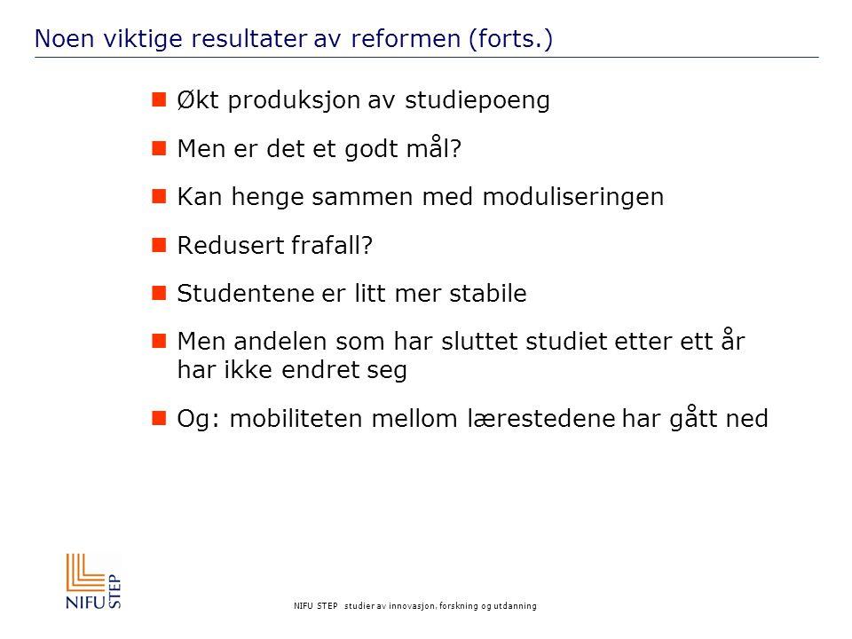 NIFU STEP studier av innovasjon, forskning og utdanning Noen viktige resultater av reformen (forts.) Økt produksjon av studiepoeng Men er det et godt mål.