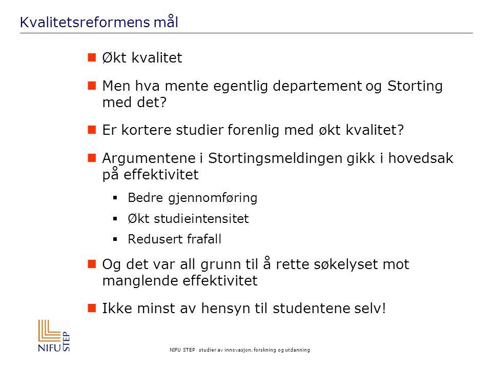 NIFU STEP studier av innovasjon, forskning og utdanning Kvalitetsreformens mål Økt kvalitet Men hva mente egentlig departement og Storting med det.