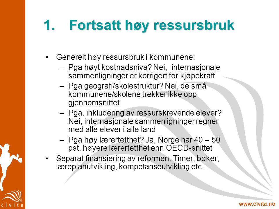 www.civita.no 1.Fortsatt høy ressursbruk Generelt høy ressursbruk i kommunene: –Pga høyt kostnadsnivå? Nei, internasjonale sammenligninger er korriger