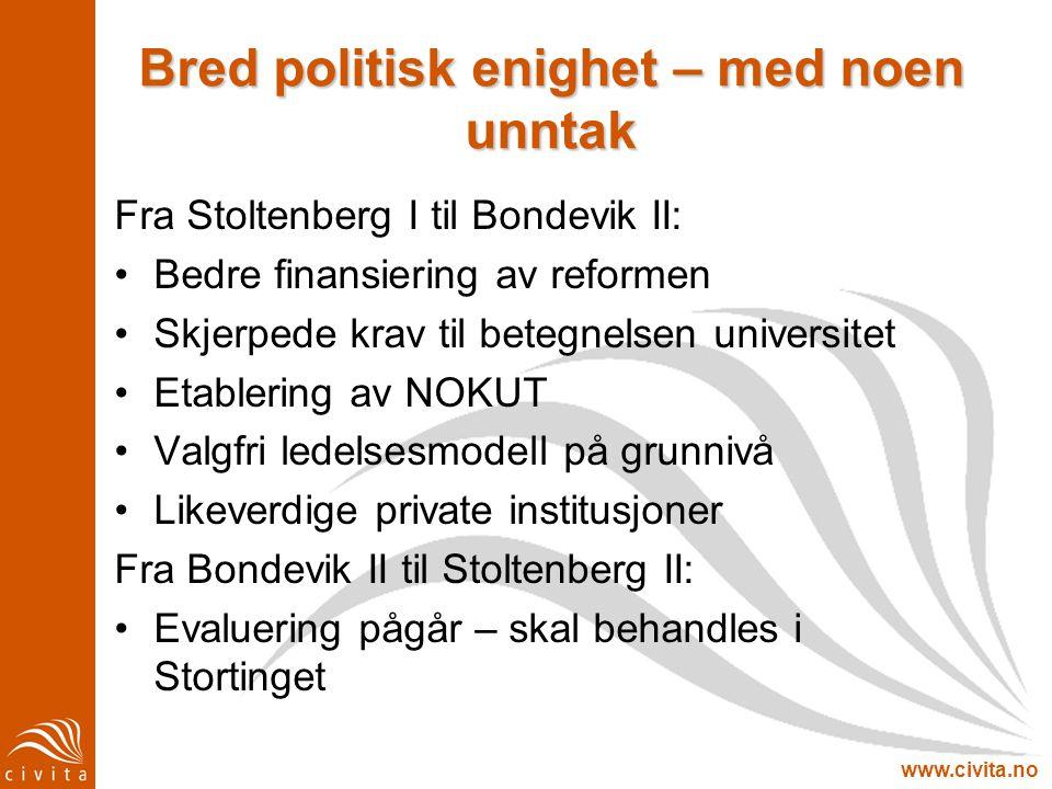 www.civita.no Bred politisk enighet – med noen unntak Fra Stoltenberg I til Bondevik II: Bedre finansiering av reformen Skjerpede krav til betegnelsen
