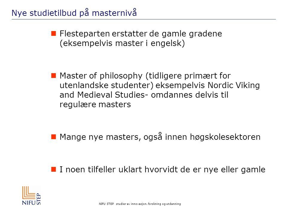 NIFU STEP studier av innovasjon, forskning og utdanning Nye studietilbud på masternivå Flesteparten erstatter de gamle gradene (eksempelvis master i e
