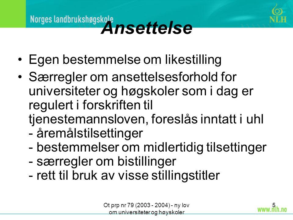 Ot prp nr 79 (2003 - 2004) - ny lov om universiteter og høyskoler 16 Skisse til tidsplan Aug.