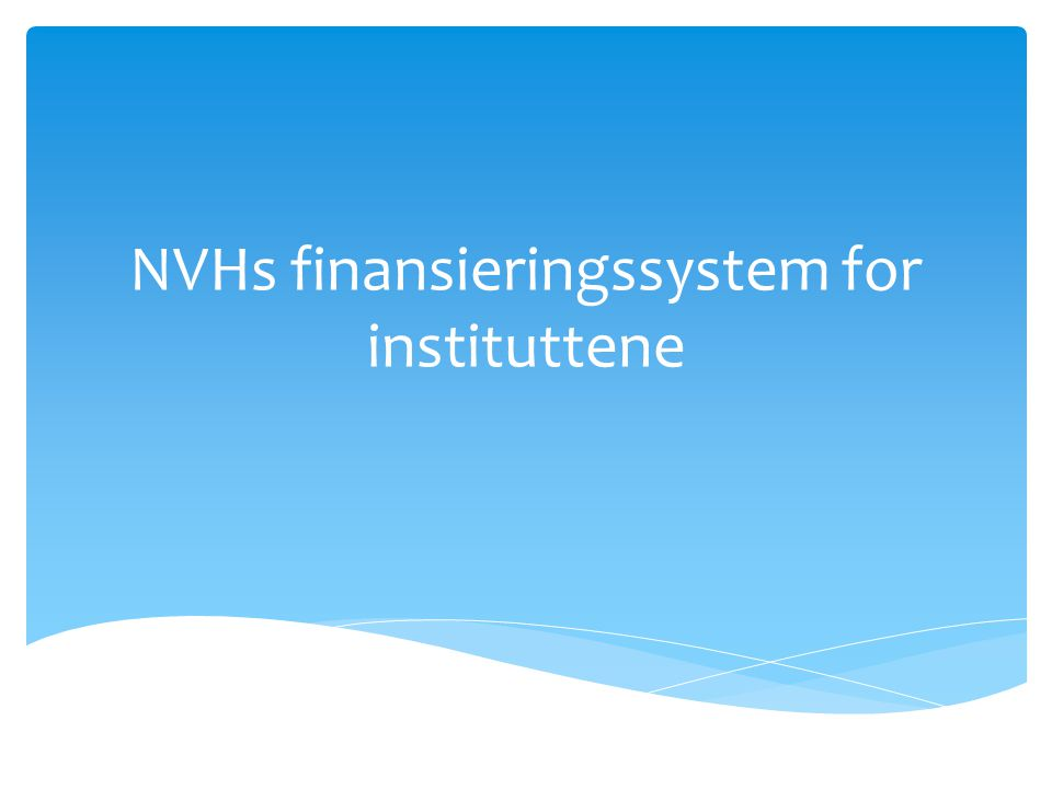 NVHs finansieringssystem for instituttene