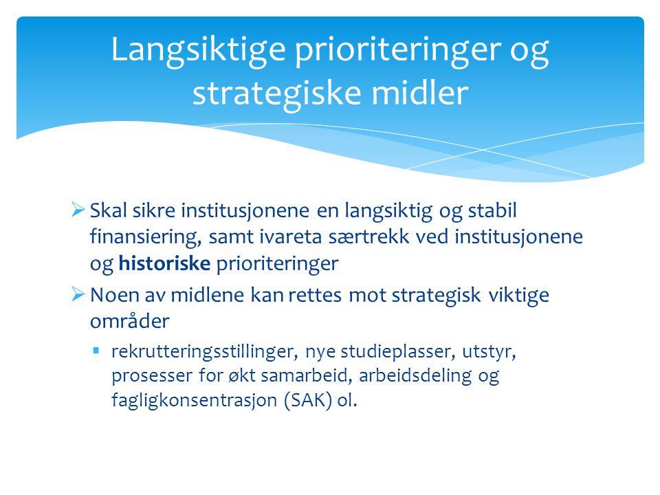  Skal sikre institusjonene en langsiktig og stabil finansiering, samt ivareta særtrekk ved institusjonene og historiske prioriteringer  Noen av midl