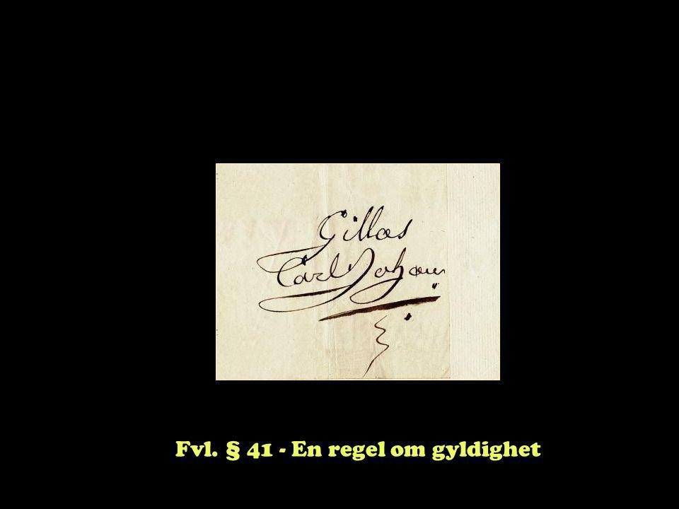 Fvl. § 41 - En regel om gyldighet