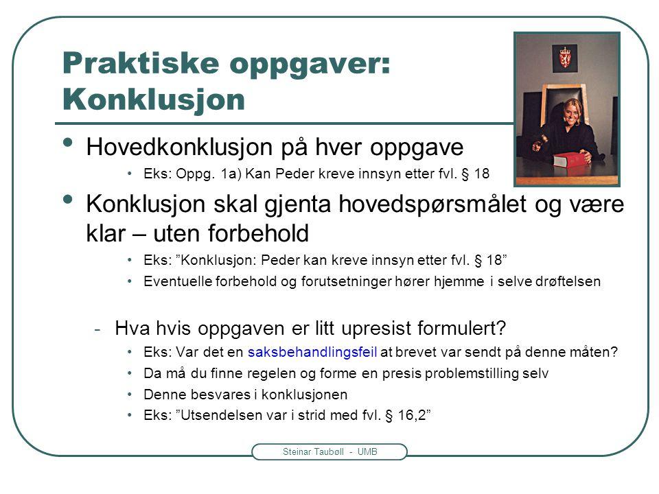 Steinar Taubøll - UMB Praktiske oppgaver: Konklusjon Hovedkonklusjon på hver oppgave Eks: Oppg.
