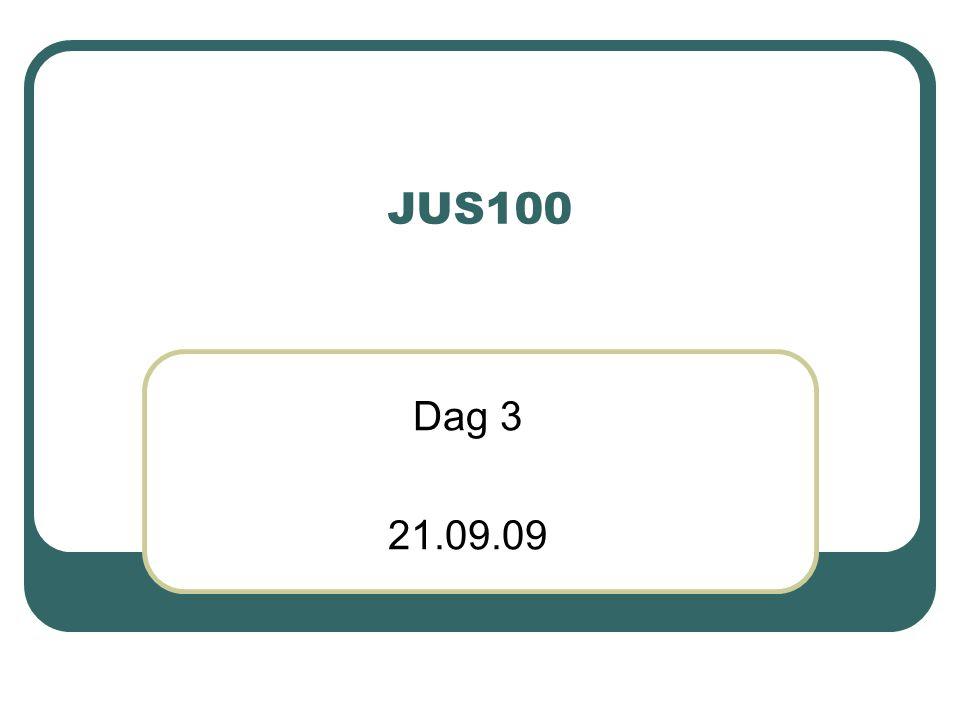 JUS100 Dag 3 21.09.09