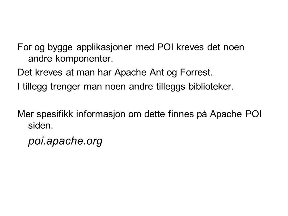 For og bygge applikasjoner med POI kreves det noen andre komponenter. Det kreves at man har Apache Ant og Forrest. I tillegg trenger man noen andre ti