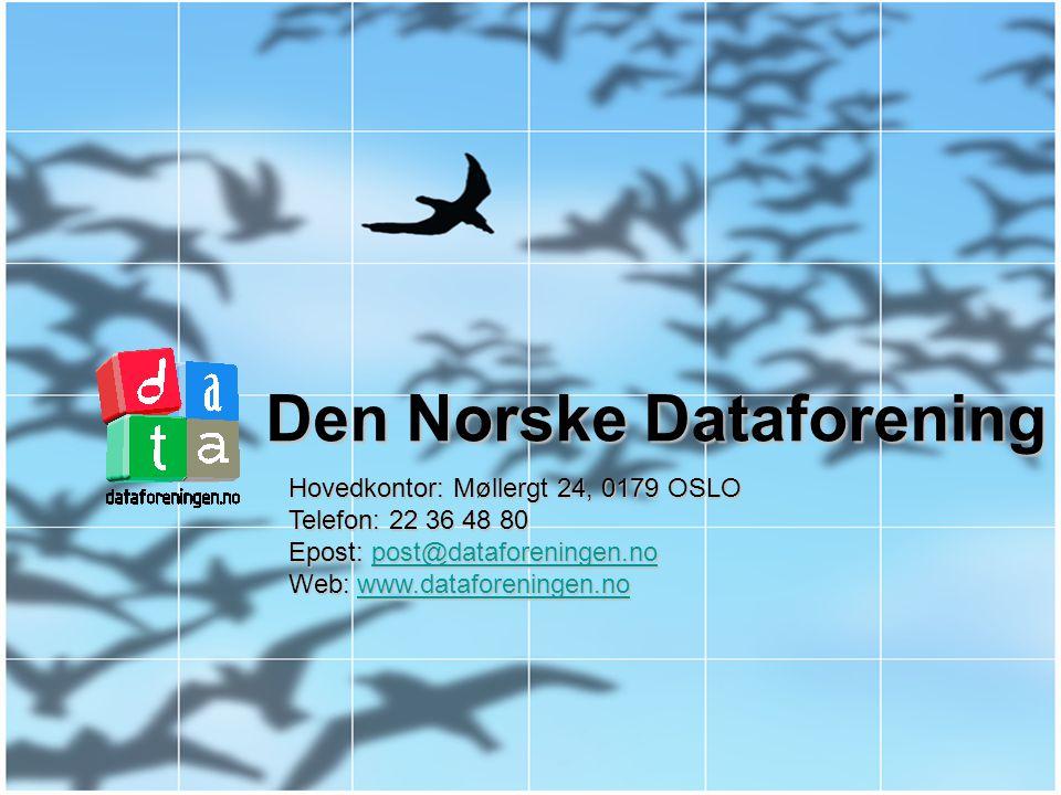 www.dataforeningen.no Mer enn 11.000 medlemmer 9 distrikter: Sørlandet Sørlandet Østlandet Østlandet Rogaland Rogaland Bergen/Hordaland Bergen/Hordaland Nordvestlandet Nordvestlandet Trøndelag Trøndelag Nordland Nordland Troms Troms Finnmark Finnmark