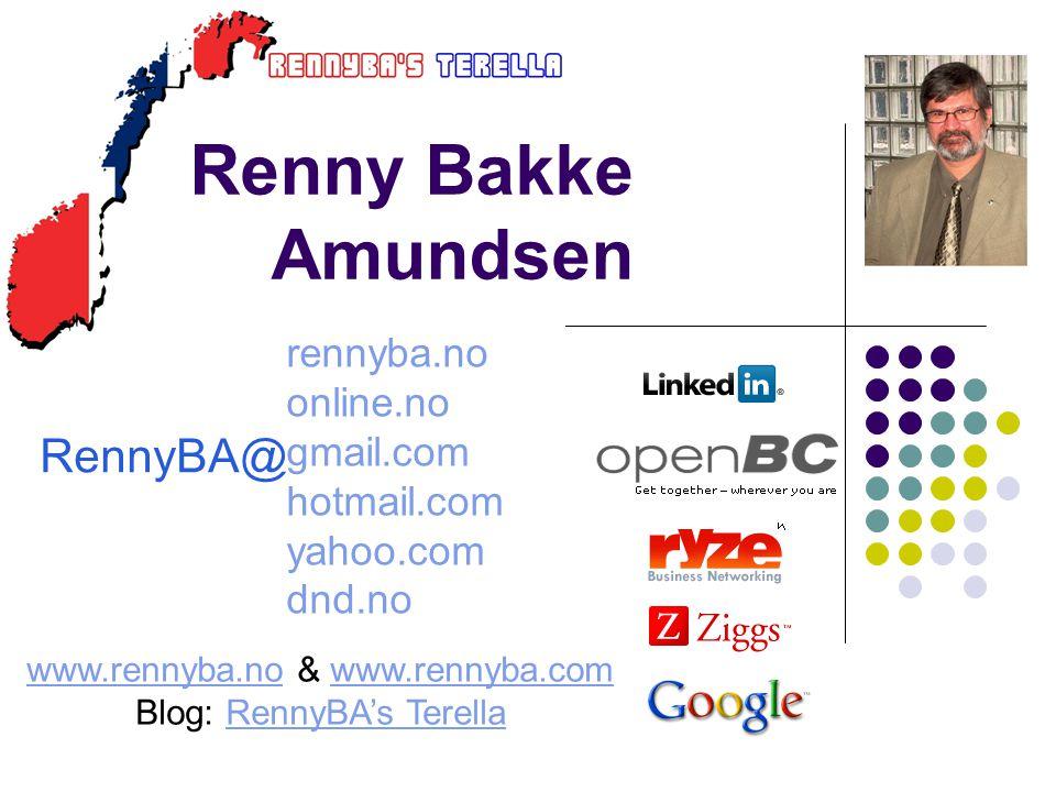 Renny Bakke Amundsen RennyBA@ rennyba.no online.no gmail.com hotmail.com yahoo.com dnd.no www.rennyba.nowww.rennyba.no & www.rennyba.comwww.rennyba.co