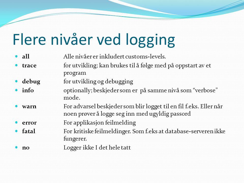 Flere nivåer ved logging allAlle nivåer er inkludert customs-levels.