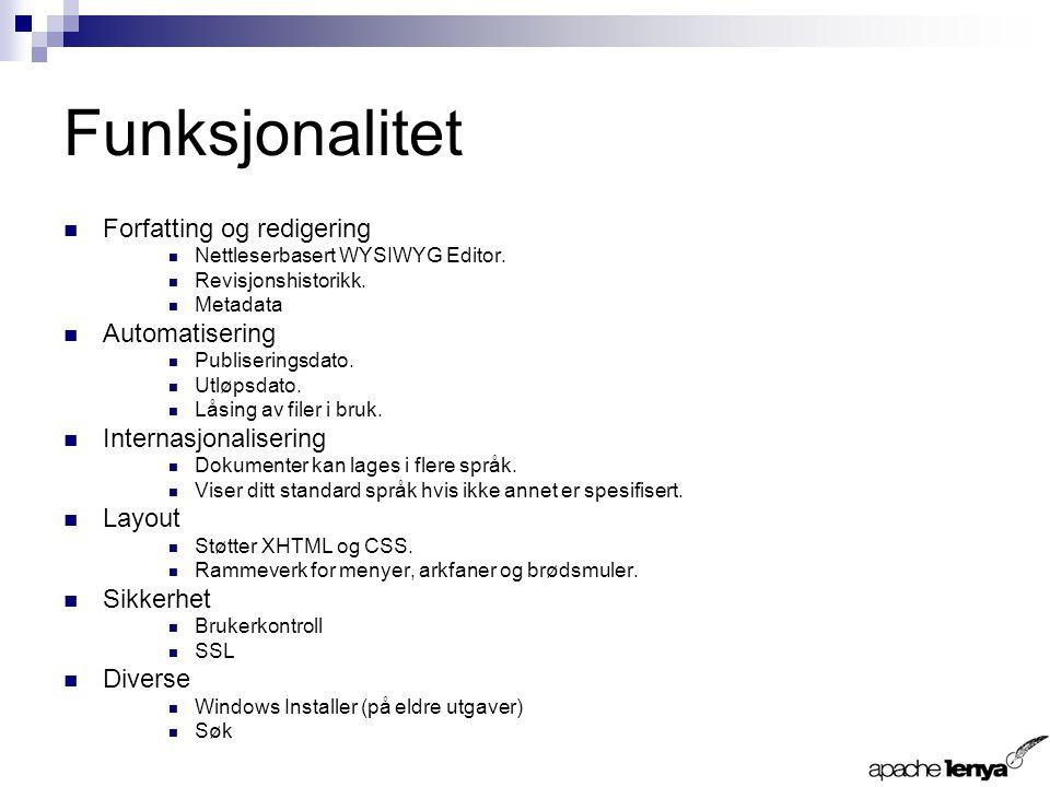 Funksjonalitet Forfatting og redigering Nettleserbasert WYSIWYG Editor.