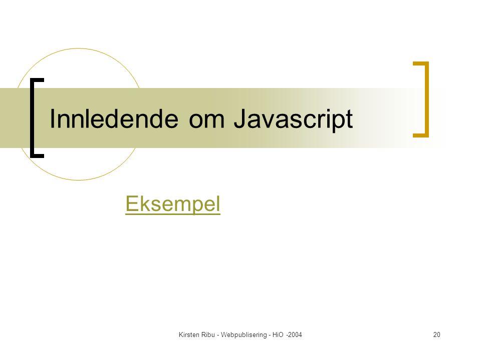 Kirsten Ribu - Webpublisering - HiO -200420 Innledende om Javascript Eksempel