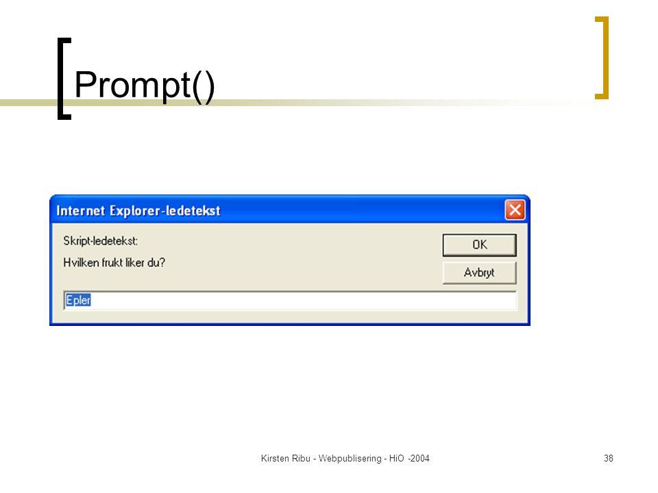 Kirsten Ribu - Webpublisering - HiO -200438 Prompt()