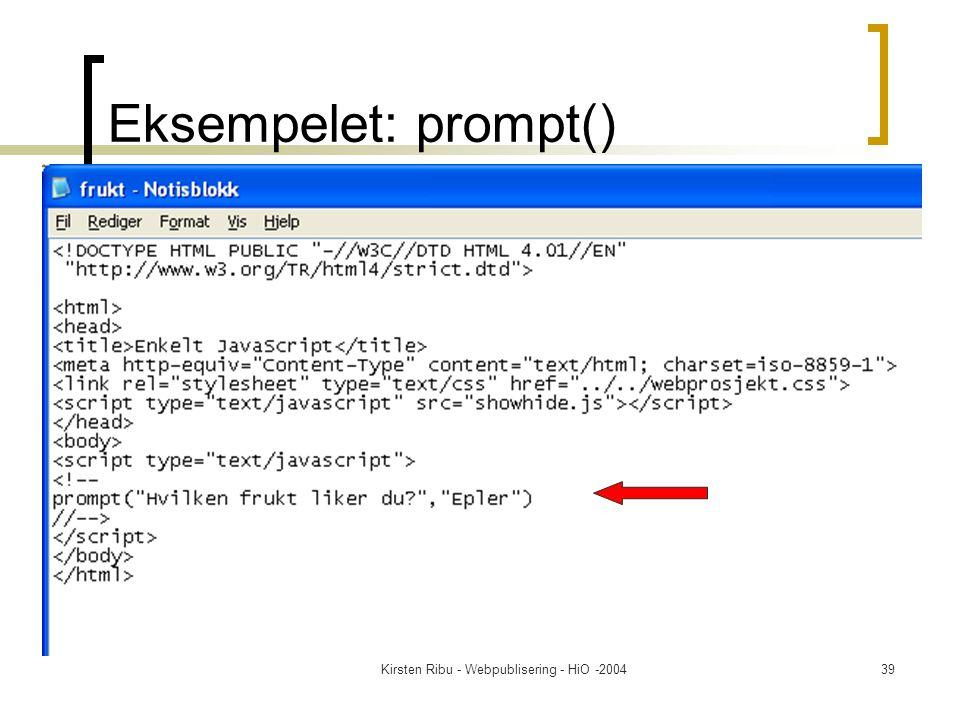 Kirsten Ribu - Webpublisering - HiO -200439 Eksempelet: prompt()