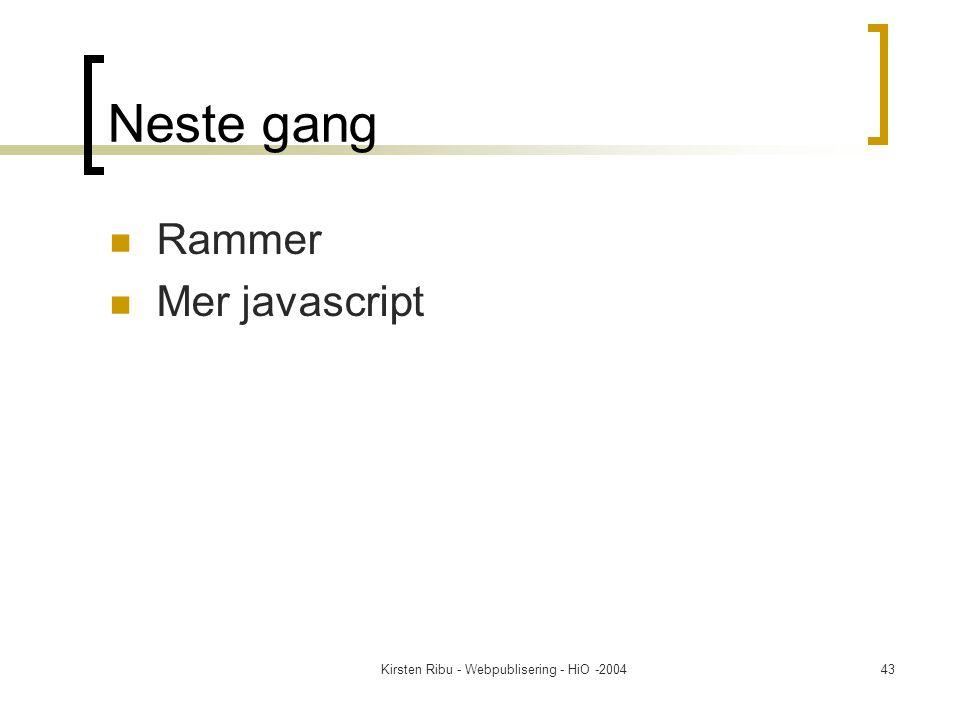 Kirsten Ribu - Webpublisering - HiO -200443 Neste gang Rammer Mer javascript